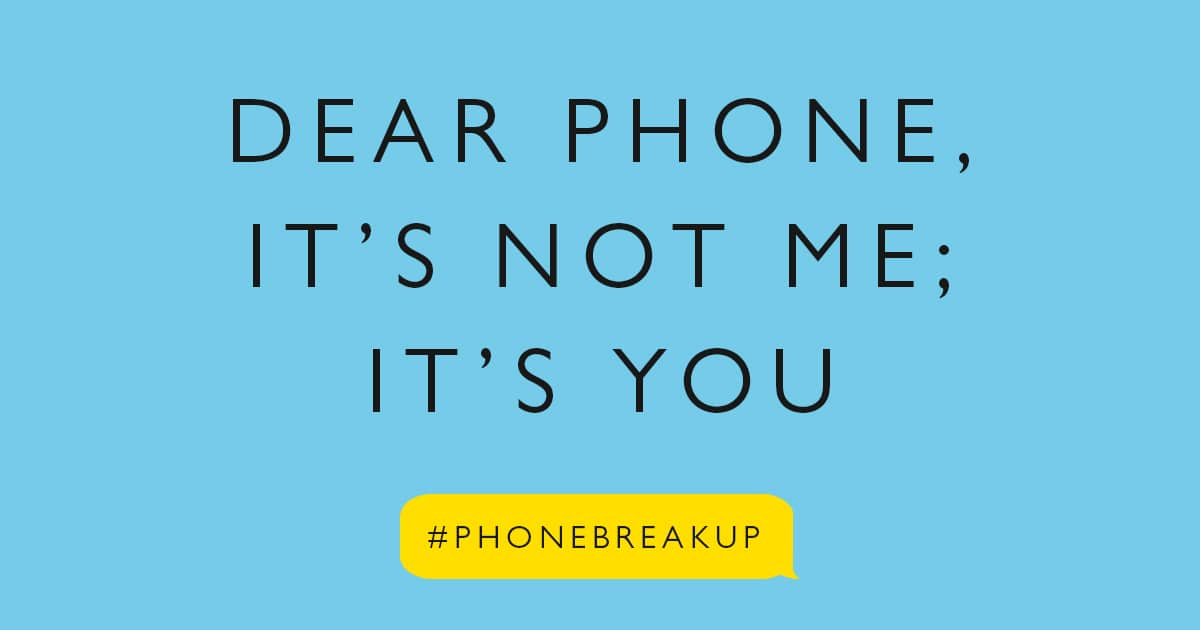How to Break Up with Your Phone (And Why You Should)