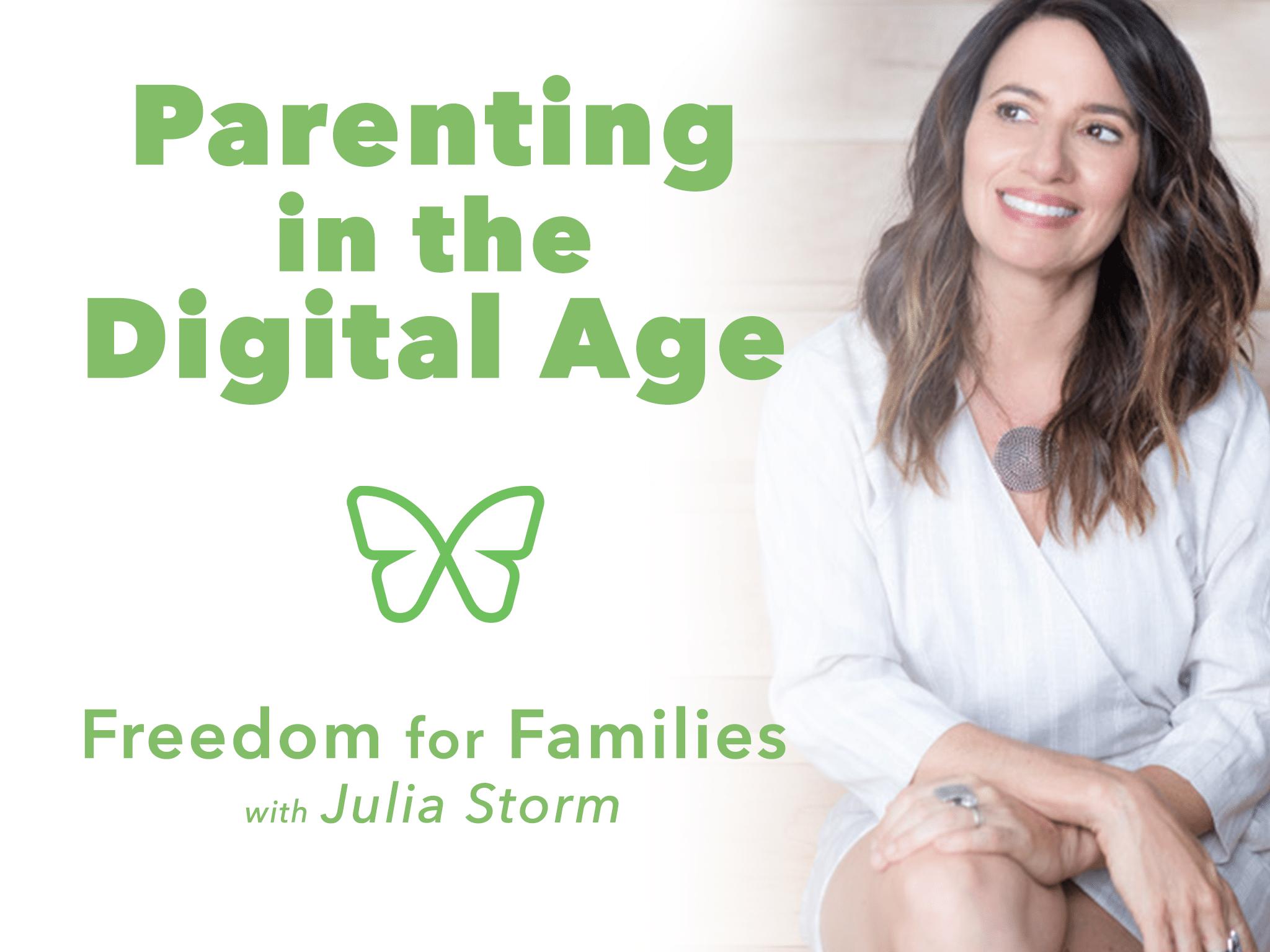 Julia Storm Freedom for Famlies digital parenting